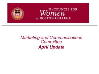Marketing and Communications Committee April Update