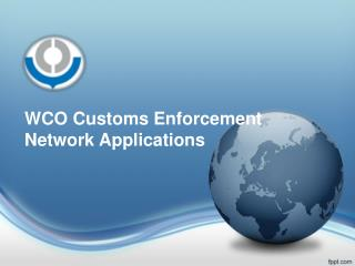 WCO Customs Enforcement Network Applications