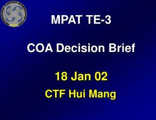 MPAT TE-3 COA Decision Brief 18 Jan 02