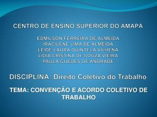 TEMA: CONVENÇÃO E ACORDO COLETIVO DE TRABALHO