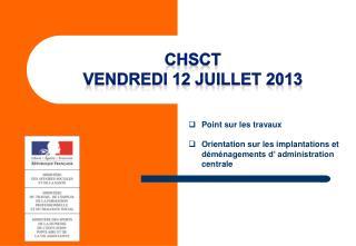 CHSCT Vendredi 12 Juillet 2013