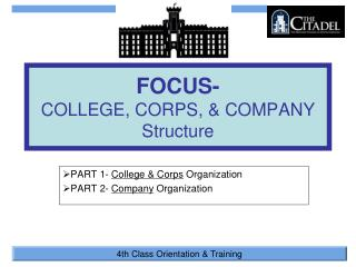 FOCUS- COLLEGE, CORPS, & COMPANY Structure
