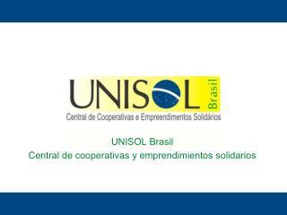 UNISOL Brasil Central de cooperativas y emprendimientos solidarios