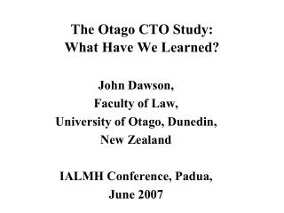The Otago CTO Study: What Have We Learned?