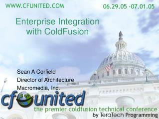 Enterprise Integration with ColdFusion