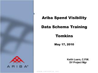 Ariba Spend Visibility Data Schema Training Tomkins May 17, 2010