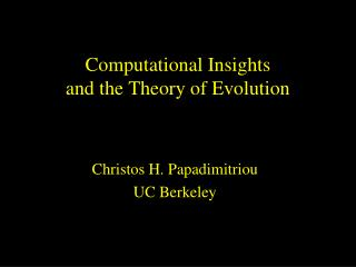 Computational Insights and the Theory of Evolution