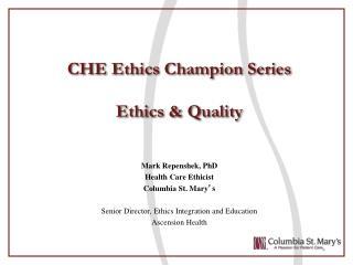 CHE Ethics Champion Series Ethics & Quality