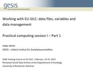 DwB-Training Cource on EU-SILC , February  13-15, 2013