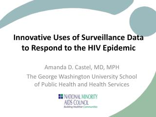 Innovative Uses of Surveillance Data to Respond to the HIV Epidemic
