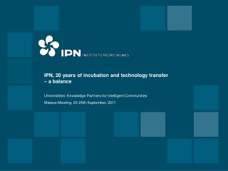 IPN, 20 years of incubation and technology transfer – a balance