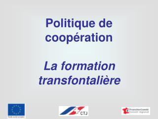 Politique de coopération La formation transfontalière