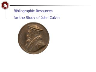 Bibliographic Resources  for the Study of John Calvin