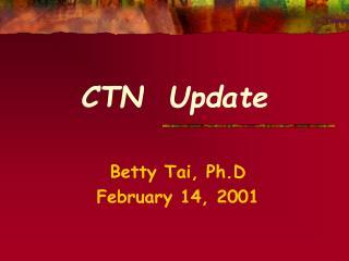 CTN  Update