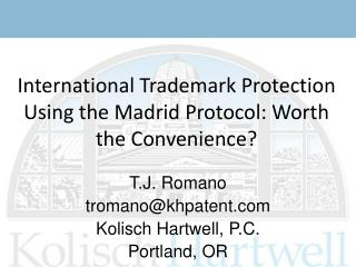 T.J. Romano tromano@khpatent Kolisch Hartwell, P.C. Portland, OR