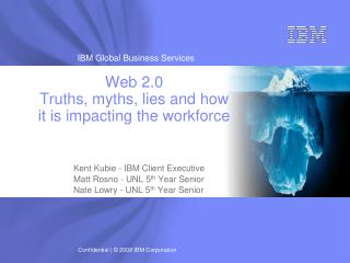 Web 2.0  Truths, myths, lies and how it is impacting the workforce