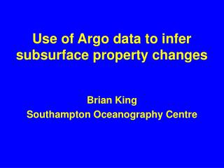 Use of Argo data to infer subsurface property changes