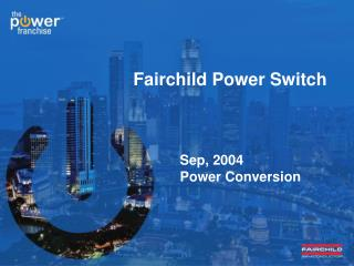 Fairchild Power Switch