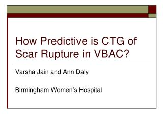 How Predictive is CTG of Scar Rupture in VBAC?