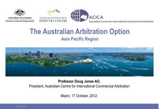 The Australian Arbitration Option Asia Pacific Region