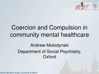 Coercion and Compulsion in community mental healthcare