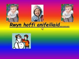 Rwyn hoffi anifeiliaid………