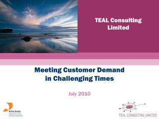 Meeting Customer Demand  in Challenging Times