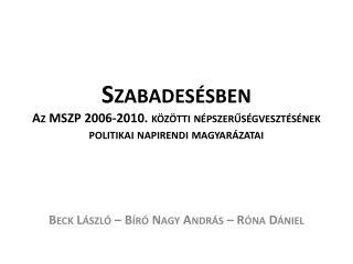 Szabadesésben Az MSZP 2006-2010. közötti népszerűségvesztésének politikai napirendi magyarázatai