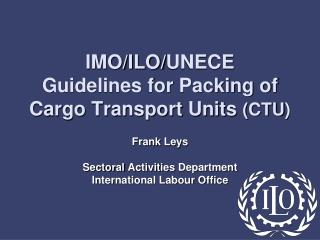 The ILO Guidelines - COP Background Why revise Process Main  elements The future