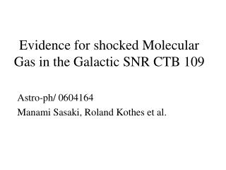 Evidence for shocked Molecular Gas in the Galactic SNR CTB 109