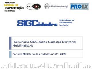 I Seminário  SIGCidades : Cadastro Territorial  Multifinalitário