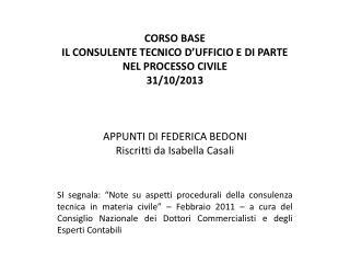 CORSO BASE IL CONSULENTE TECNICO D'UFFICIO E DI PARTE NEL PROCESSO CIVILE  31/10/2013