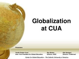 Globalization at CUA