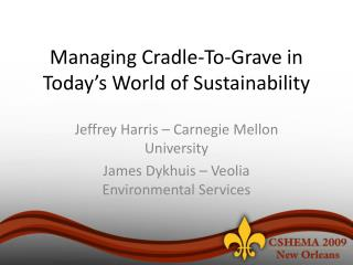 Managing Cradle-To-Grave in Today's World of Sustainability