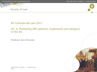 EU Commercial Law 2011 III.  A. Protecting IPR (patents, trademarks and designs) in the EU