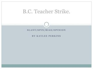 B.C. Teacher Strike.