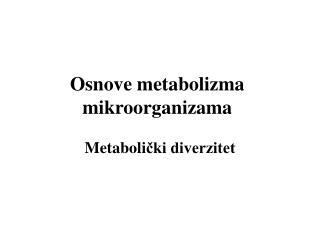 Osnov e metabolizma mikroorganizama