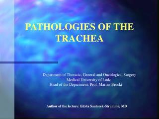 PATHOLOGIES OF THE TRACHEA