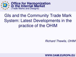 GIs and the Community Trade Mark System: Latest Developments in the practice of the OHIM