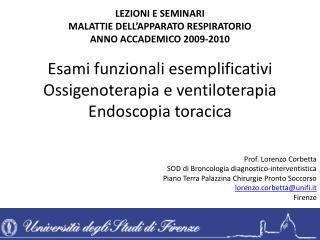 Esami funzionali  esemplificativi Ossigenoterapia e  ventiloterapia Endoscopia toracica
