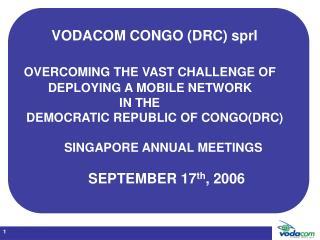 VODACOM CONGO (DRC) sprl OVERCOMING THE VAST CHALLENGE OF