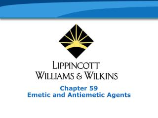 Chapter 59 Emetic and Antiemetic Agents