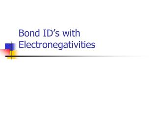 Bond ID's with Electronegativities