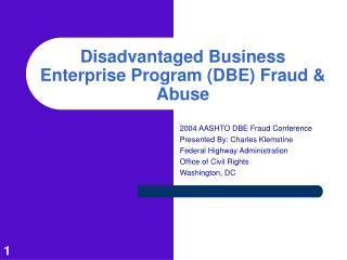 Disadvantaged Business Enterprise Program (DBE) Fraud & Abuse