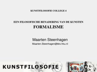 KUNSTFILOSOFIE COLLEGE 4 EEN FILOSOFISCHE BENADERING VAN DE KUNSTEN FORMALISME