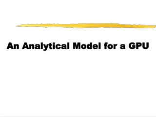 An Analytical Model for a GPU