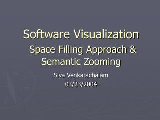 Software Visualization Space Filling Approach & Semantic Zooming