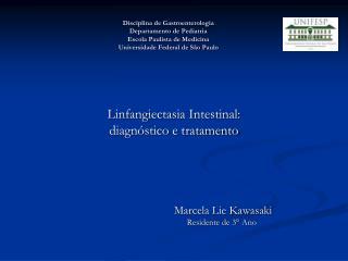 Disciplina de Gastroenterologia  Departamento de Pediatria Escola Paulista de Medicina Universidade Federal de S o Paulo