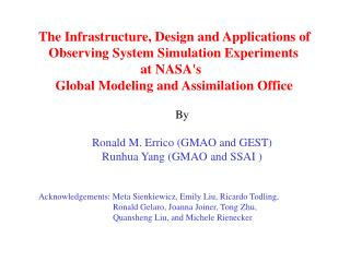 The Infrastructure, Design and Applications of         Observing System Simulation Experiments