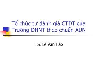 Tổ chức tự đánh giá CTĐT của Trường ĐHNT theo chuẩn AUN